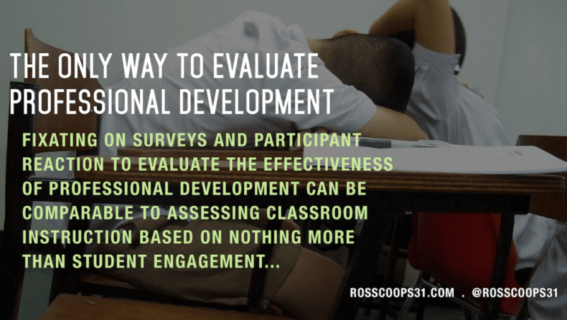 The Only Way to Evaluate Professional Development