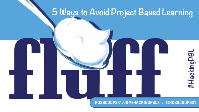 5-ways-to-avoid-project-based-learning-fluff-hackingpbl