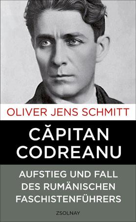 """Un nou studiu istoric despre Corneliu Codreanu - """"cel mai de succes politician radical de opoziţie din istoria recentă a Europei"""""""