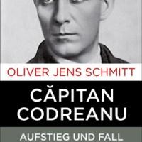 """Un nou studiu istoric despre Corneliu Codreanu – """"cel mai de succes politician radical de opoziţie din istoria recentă a Europei"""""""
