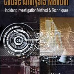 Analyze the causes of serious business incidents: NEW Cause Analysis Manual