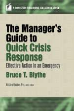 The Manager's Guide to Quick Crisis Response: Effective Action in an Emergency (A Rothstein Publishing Collection eBook)