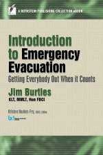 Introduction to Emergency Evacuation: Getting Everybody Out When it Counts (A Rothstein Publishing Collection eBook)
