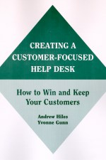 CREATING A CUSTOMER-FOCUSED HELP DESK: HOW TO WIN AND KEEP YOUR CUSTOMERS
