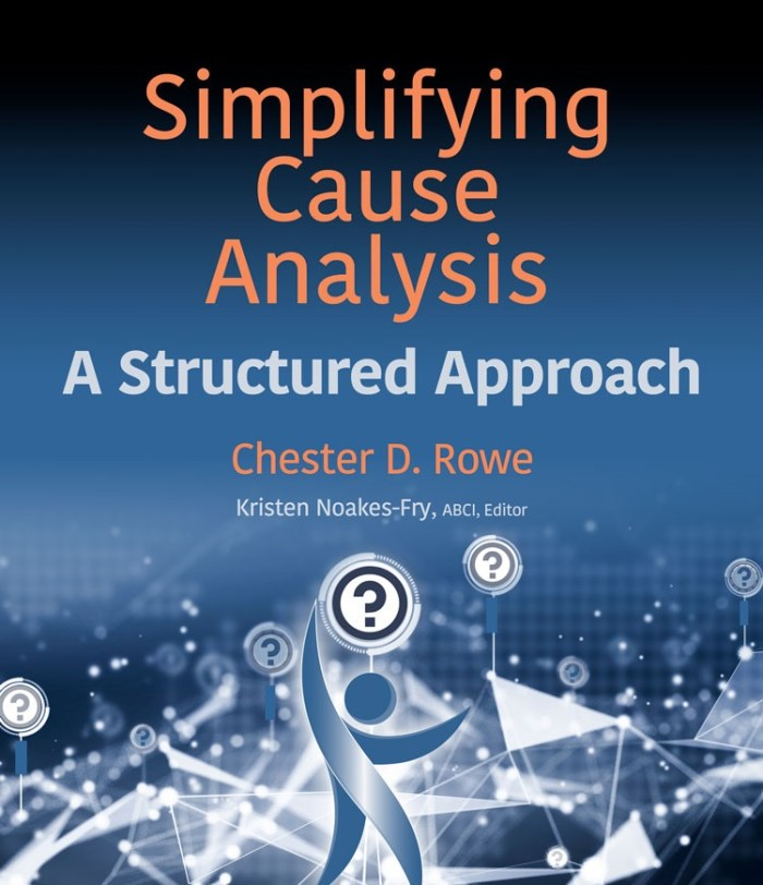 Simplifying Cause Analysis: A Structured Approach, by Chester D. Rowe