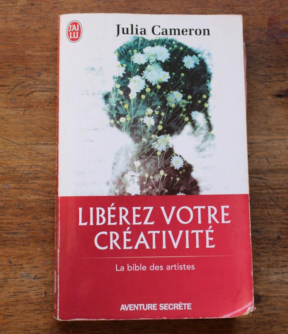 """""""Libérez votre créativité"""" : livre de Julia Cameron"""