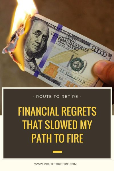 Financial Regrets That Slowed My Path to FIRE