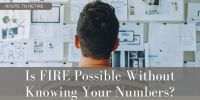 https://www.routetoretire.com/fire-possible-knowing-your-numbers/