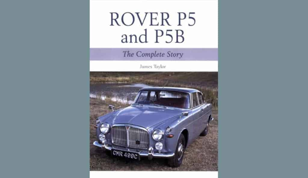 RoverP5.com Review: Rover P5 and P5B The Complete Story
