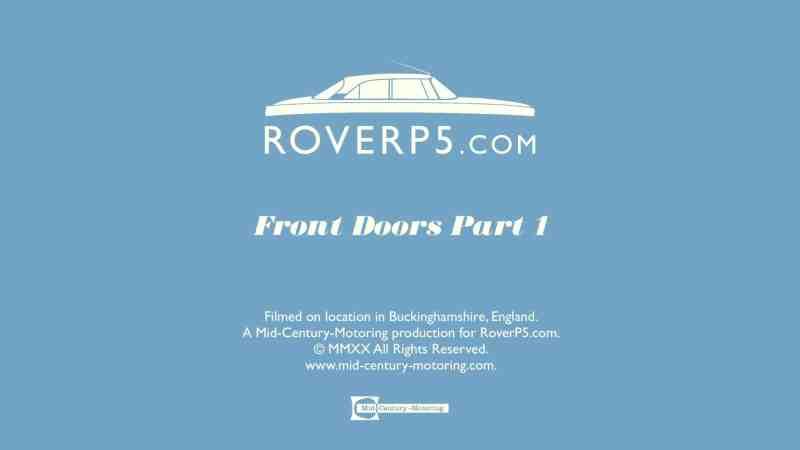 RoverP5.com Video: Front Doors Part 1