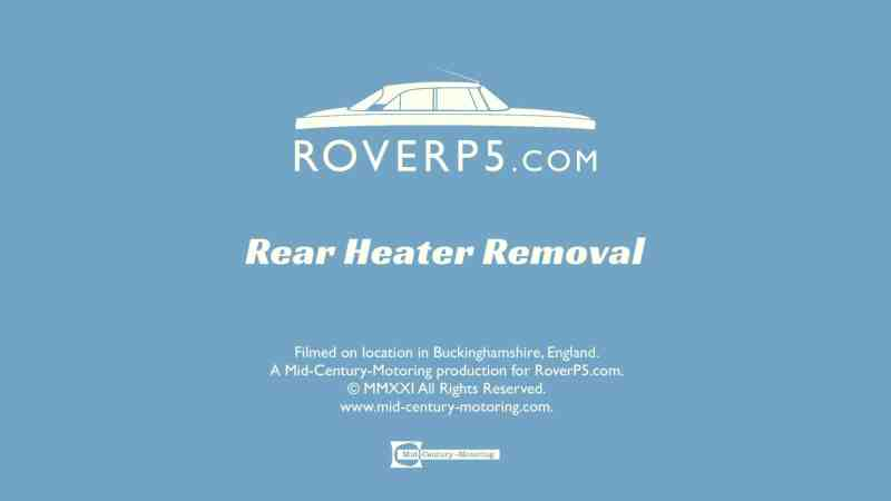 RoverP5.com Video: Rear Heater Removal