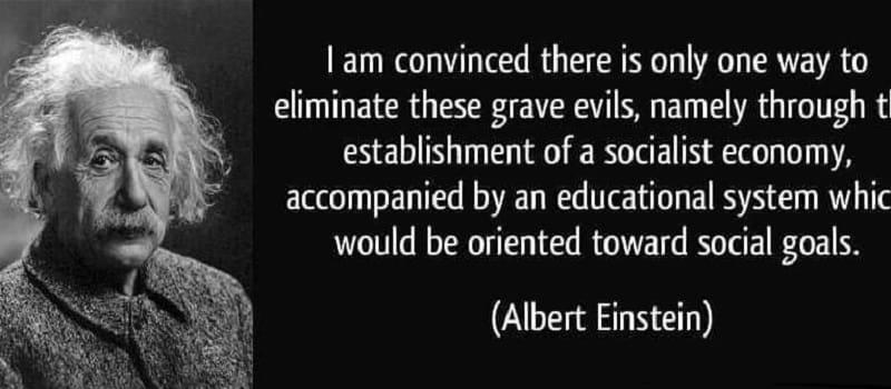 Άλμπερτ Αϊνστάϊν: «Γιατί Σοσιαλισμός;» (Β' Μέρος)