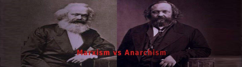 Η αντιπαράθεση Μαρξισμού - Αναρχισμού - Μέρος 2ο