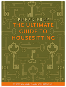 Break Free: The Ultimate Guide to House Sitting e-book