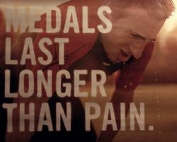 Medals Last Longer Than Pain