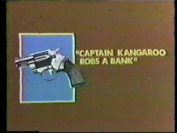 Captain Kangaroo Robs a Bank
