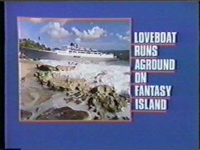 Love Boat Runs Aground on Fantasy Island