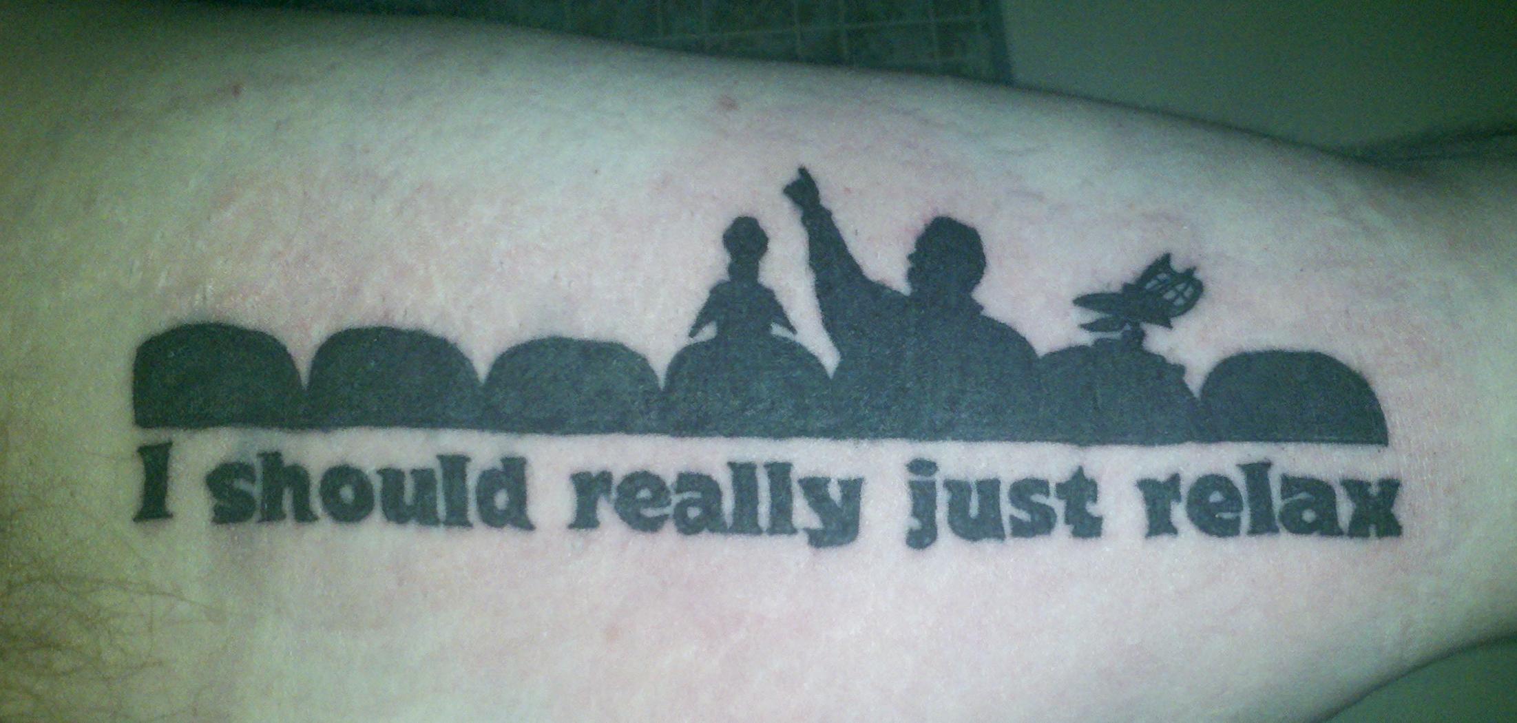 Mst3k i should really just relax tattoo for Tom servo tattoo