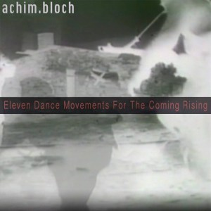 Eleven Dance Movements For The Coming Rising