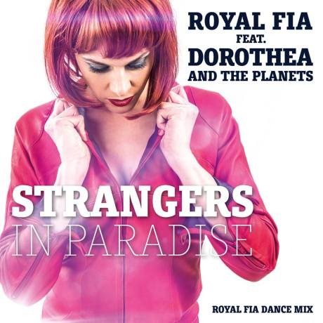 RoyaL Fia feat' Dorothea and the Planets – Strangers in Paradise (Dance mix)