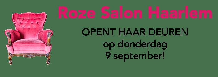 Roze Salon Haarlem opent haar deuren!
