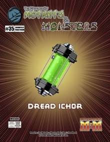 The Manual of Mutants & Monsters: Dread Ichor