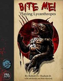 Bite Me! Playing Lycanthropes