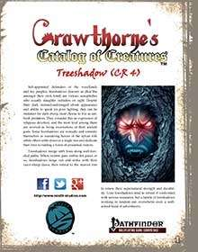 Crawthorne's Catalog of Creatures: Treeshadow for the Pathfinder RPG