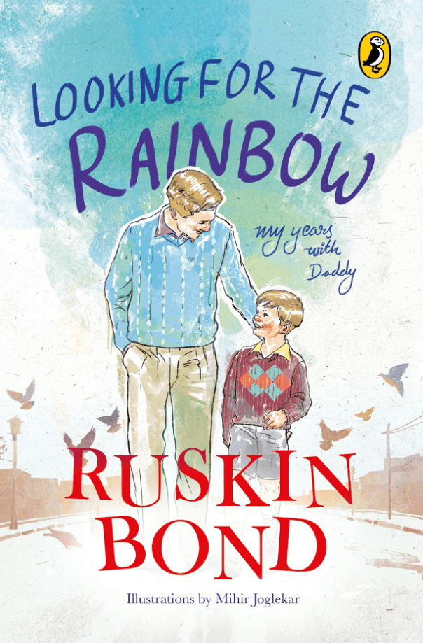 Ruskin Bond_Looking for the Rainbow