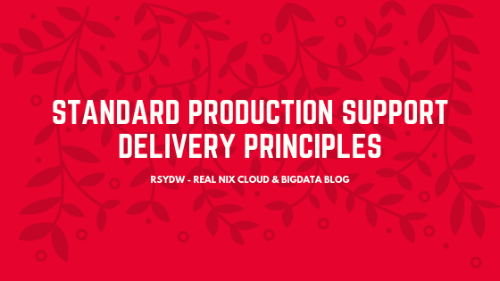 Standard Production Support Delivery Principles