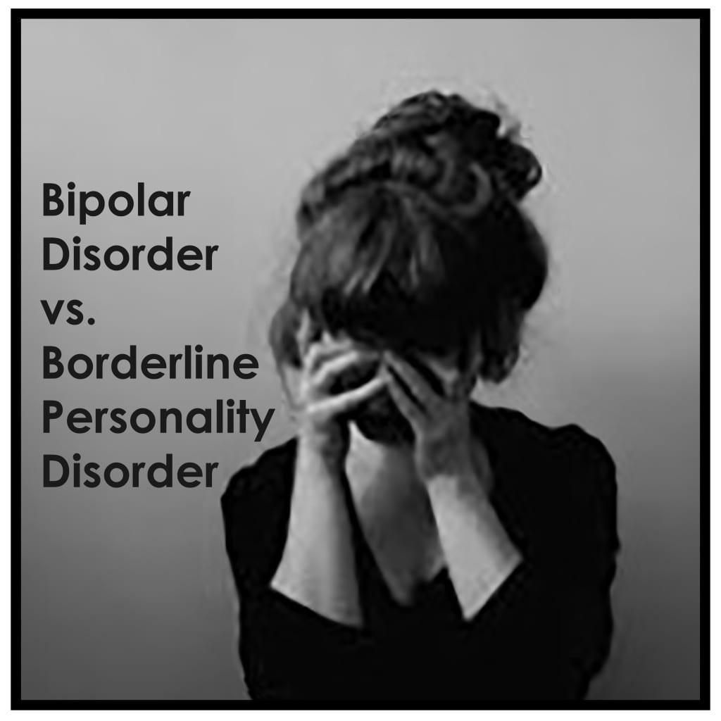 Bipolar Vs Borderline Personality Disorder