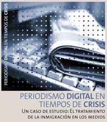 'Periodismo digital en tiempo de crisis: el tratamiento de la inmigración en los medios'