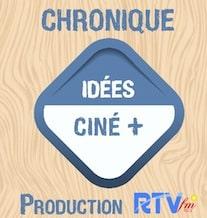 -Chronique CINÉ+