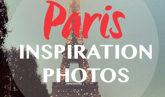 PARIS inspiration photos