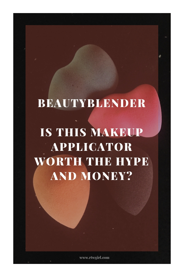 Beauty Blender: Is This Makeup Applicator Worth The Hype And Money? | www.rtwgirl.com