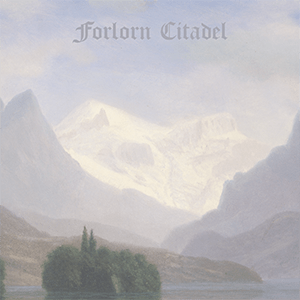 atmospheric black metal Forlorn Citadel