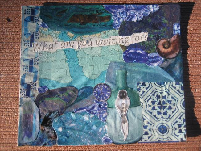 "This collage is called What Are You Waiting For? It is made from paper on cardboard. The size is approximately 4 1/2"" x 3 3/4,"" and the cost is $15, including postage."