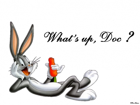 """What's up, Doc?"""