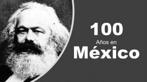 Centenario del marxismo en México