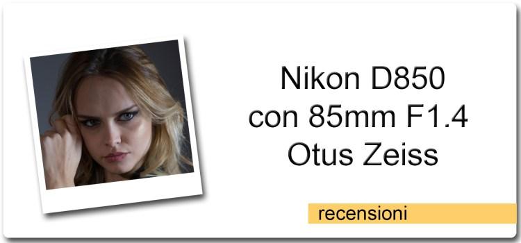 Nikon D850 con Zeiss 85mm F1.4 Otus