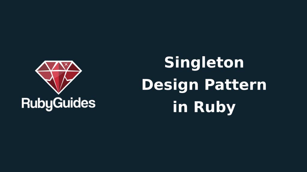 Ruby singleton pattern