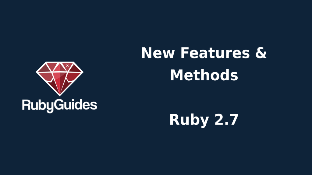 Ruby 2.7 New Features