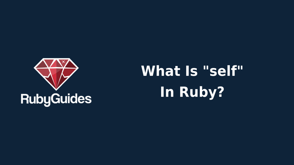 Ruby Self Keyword