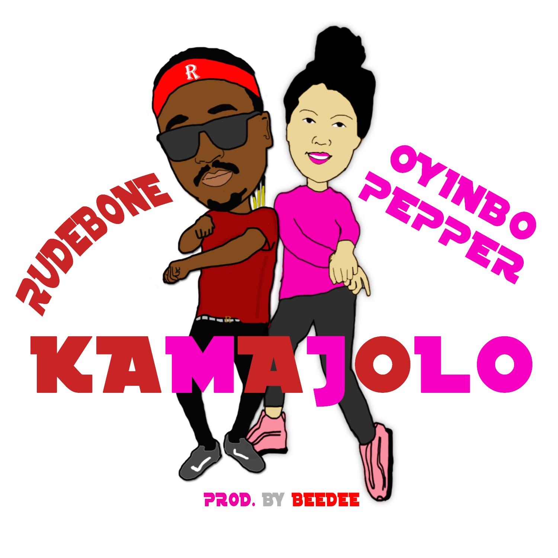 kamajolo - Rudebone & Oyinbo Pepper