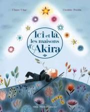 """""""Ici et là les maisons d'Akira"""", Claire Ubac et Clotilde Perrin."""