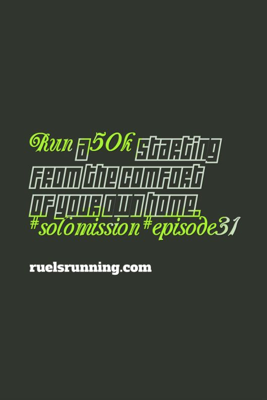 Ru El's Running How to Run a 50k Solo Mission from Home
