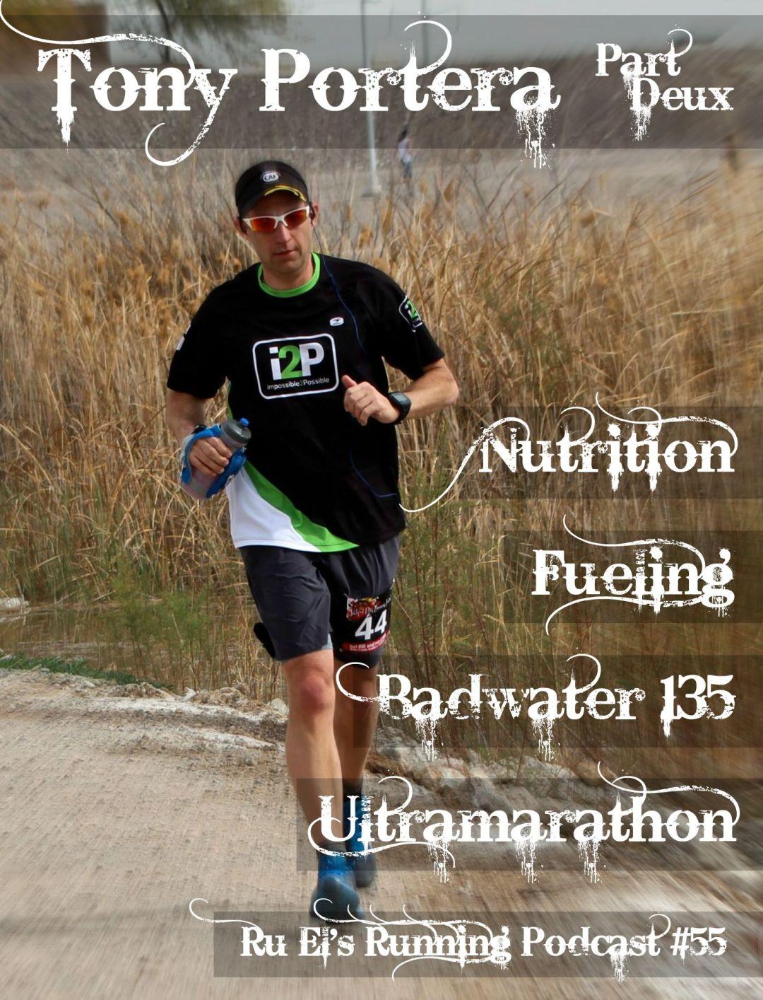 Ru El's Running 055 : Special Guest – Tony Portera – Part 2 | Badwater 135 | Ultramarathon | Nutrition