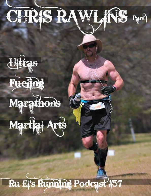 Ru El's Running 057 : Special Guest – Chris Rawlins – Part 1 | Ultra to Marathon | Martial Arts