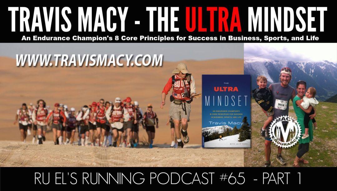 Ru El's Running 065 : Special Guest – Travis Macy – Part 1 | The Ultra Mindset