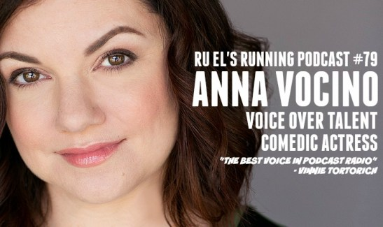 Ru El's Running 079 : Special Guest Re-Up – Anna Vocino | Voice Over Talent | Comedic Actress | Best Voice In Podcast Radio